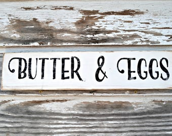 Butter and Eggs. Wooden Sign, Farmhouse Sign, White Distressed, Farmhouse Kitchen. Kitchen Decor,Farmhouse and Vintage Inspired Decor