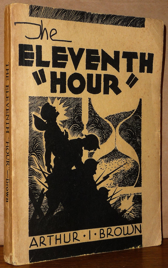 The Eleventh Hour 1940 by Arthur I. Brown - Signed 1st Edition - Prophecy Religion