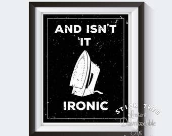 Isn't It Ironic Funny Laundry Room Print - Laundry Print Art, Laundry Room Prints, Fun Laundry Room Poster, Laundry Wall Art, Laundry Decor