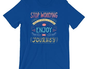 Stop Worrying About the Potholes & Enjoy the Journey | World Traveller, Adventure Lover T-Shirt