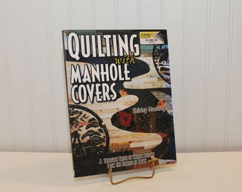 Quilting With Manhole Covers Paperback Book By Shirley MacGregor (c. 2003) A Treasure Trove Of Unique Designs From The Streets Of Japan