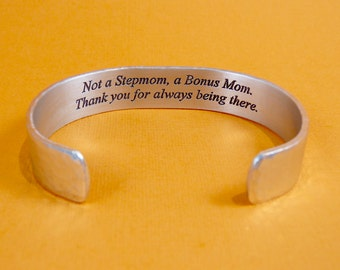 Stepmother Gift / Stepmom Gift / Birthday Gift for Stepmom - Not a Stepmom, a Bonus Mom... - Stepmom Jewelry / Personalized message cuff
