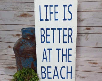 Life is Better Sign / Beach House Sign / Rustic Wood Sign / At the Beach Sign / Home Decor / Beach Style Decor / Vintage Beach Sign