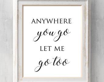 Anywhere you go let me go too Print. Andrew Lloyd Webber. The Phantom Of the Opera Quote Print.  Christmas.  All Prints BUY 2 GET 1 FREE!