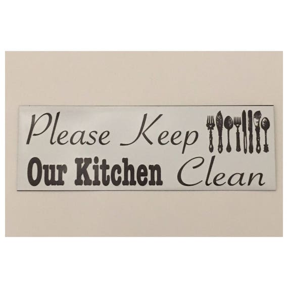 Please Keep Our Kitchen Clean Room Sign Wall Plaque Or Hanging