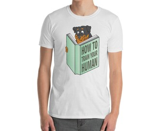 Funny Rottweiler Shirt, How To Train Your Human T-Shirt, Cute Rottweiler Gifts