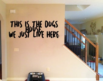 This Is The Dogs House We Just Live Here Vinyl Wall Decal Sticker, Wall Art Sticker, Funny Vinyl Wall Decor, Wall Decal Decor, Home & Living