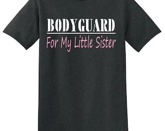 BODYGUARD for my little sister tshirt
