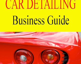 How To Start a CAR DETAILING BUSINESS From Home Today Easy Step by Step Guide