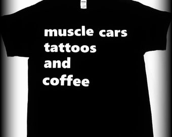 Tattoo shirt, Coffee shirt, Muscle Car Shirt, Hotrod shirt, Car Show shirt, Garage shirt, Gear head shirt, classic car shirt, S, M, L, XL