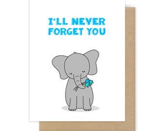 Goodbye Card Elephant Farewell Leaving I'll Never Forget You I Miss Moving Going Away Thinking of Cute Handmade Greeting For Friend Him Her