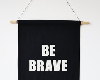 BE BRAVE fabric wall banner