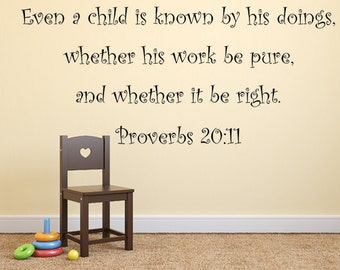 Proverbs 20:11 Bible Verse Wall Decal, Christian Bible Verse - Scripture Verse Wall Decor KJV Wall Art KJV Scripture Decal