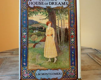 Anne's House of Dreams by L. M. Montgomery / Copyright, Canada 1922 / Published by McClelland & Stewart, Limited / Hardcover with Dustcover