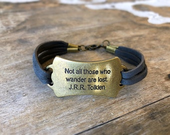 Not All Those Who Wander Are Lost - JRR Tolkien - Antiqued Brass Charm Bracelet -Genuine Leather Suede Cord - Clasp Bracelet