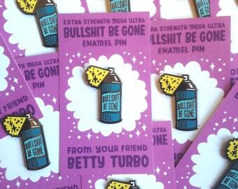 Bullsh-t Be Gone Spray Can Pin