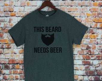 This Beard Needs Beer T-shirt- Beard Shirts, Fathers day gifts Men's shirts, Funny T-shirts, Gift for Husband, brother, dad, Birthday Gifts.