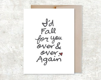 I'd Fall For You Over And Over Again Card - Anniversary Card