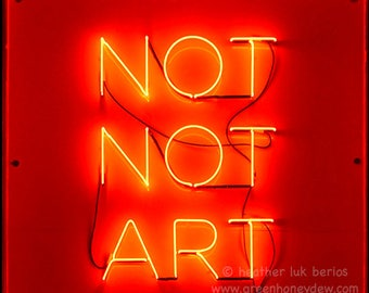Neon Sign Not Not Art Photography Print - Contemporary Word Wall Decor - Fine Art Print Square Print Red Florescent