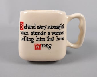 Novelty Mug Square Behind Every Man Stands a Woman
