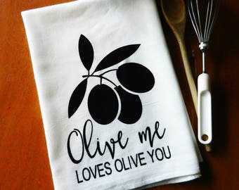 Flour Sack Dish Towel, Screen Printed Tea Towel, Farmhouse Decor, Kitchen Towel, Olive Me Loves Olive You