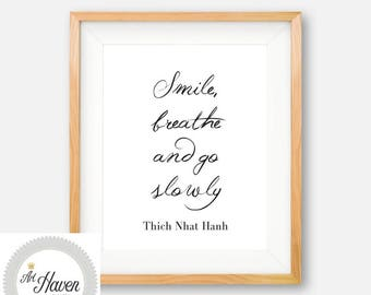 Thich Nhat Hanh PRINTABLE, Thich Nhat Hanh Print, Mindfulness, Motivational Quote, Inspirational Art, Smile Breathe and Go Slowly, Zen Print