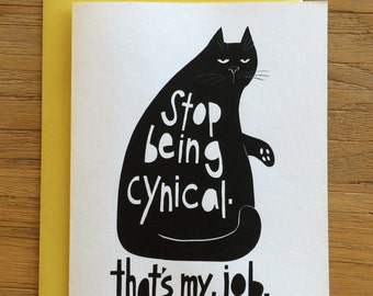 Black Cat Ink Drawing Greeting Card – Don't Be Cynical