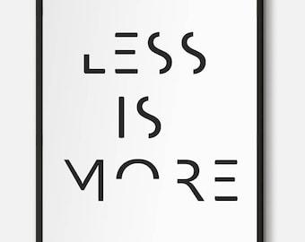 Less Is More, Quote print, inspirational print, wall decor, minimalistic art, minimalist print, inspirational quote, motivational quote
