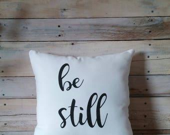 Be Still Pillow Cover, Inspirational Throw Pillow, Farmhouse Pillow, Accent Pillow, Rustic Pillow, Decorative Pillow, Wedding Gift