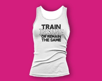 Train insane or remain the same gym tank. workout tank. workout clothes. workout tank top. work out. gym tank top.