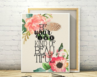 Be Your Own Kind Of Beautiful Linen Watercolor Floral Digital Print Instant Art INSTANT DOWNLOAD