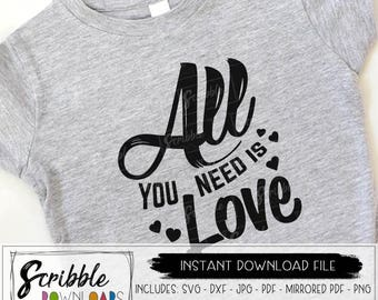 All you need is Love iron on valentines svg digital vday love shirt svg pdf printable silhouette cricut cut file love mom toddler baby kids