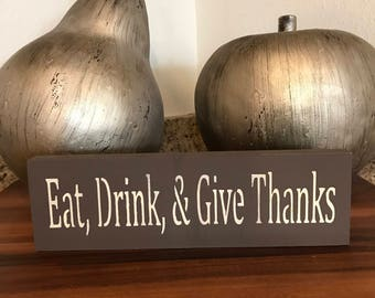 Eat, Drink, & Give Thanks wooden sign