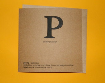 P is for poorly, Get Well Soon card, ill, unwell, a bit peaky - Hand crafted art card.