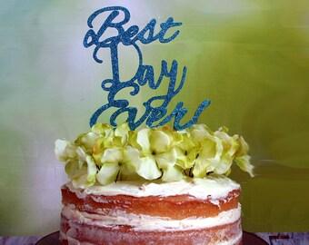 Wedding Cake Topper, Best Day Ever Cake Topper, Custom Wedding Cake Topper, Wedding Keepsake, DIY Wedding Cake Decoration, Gold Wedding