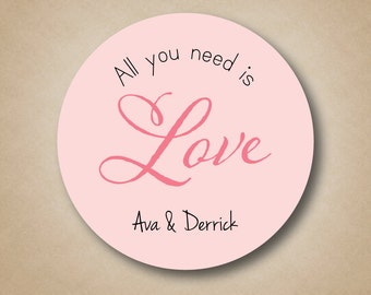 All You Need is Love Bridal Shower Favor Stickers Wedding Favor Labels Candy Buffet Labels Round Personalized Stickers