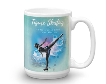 Figure Skating It's Not Just a Sport, It's A Lifestyle Figure Skater's Mug