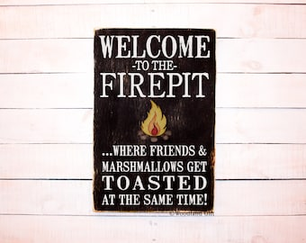 Welcome To the Firepit | Where Friends and Marshmallows Get Toasted At the Same Time | Campfire Sign | Firepit Sign | Outdoor Wood Sign
