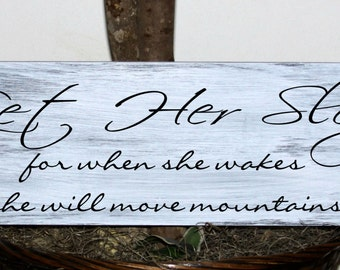 Primitive - Let Her Sleep for when she wakes she will move mountains wood sign
