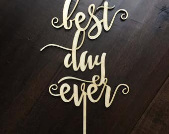 Wedding cake topper, best day ever, best day ever cake topper, cake topper, wooden cake topper