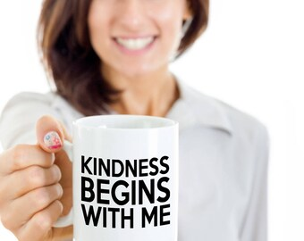 One of  Kind Kindness Begins with Me Mug