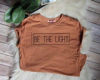 ON SALE Be The Light / Women's Christian Graphic Tee, Christian Shirts, Christian T Shirts, gift for her, Faith TShirts, Christian T Shirt