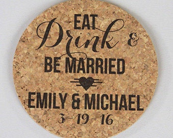 Cork Coaster Eat Drink and be Married Personalized with Names and Wedding Date // Wedding Reception Cork Coaster Favor