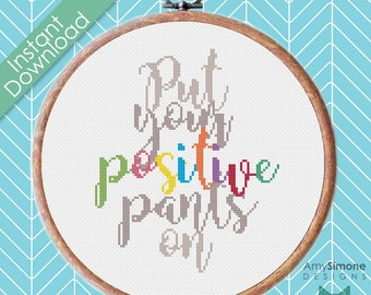 Put your positive pants on Typography Cross Stitch Pattern sewing crafts hobbies