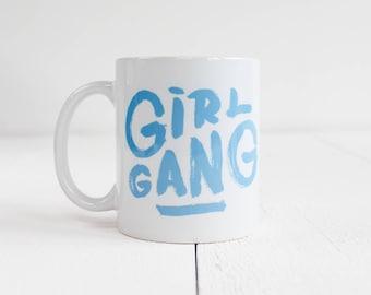 Mug Girl Gang / girlpower / girls / girlboss / bleu / calligraphie /