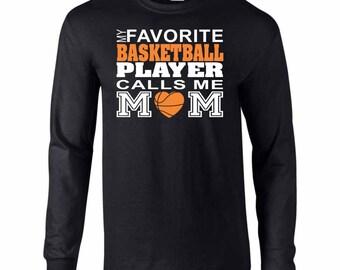 On Sale - My Favorite Basketball Player Call Me MOM... Long Sleeve T-shirt