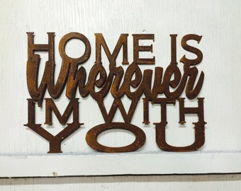 """Metal Home Is Wherever I'm With You Sign 17"""" x 11"""""""