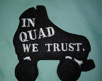 In Quad We Trust Embroidered Patch