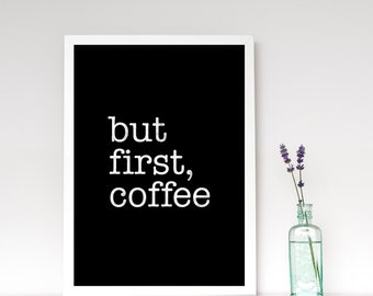 But first coffee. Coffee print Black and white print Minimal print Coffee poster Coffee quote print Quote poster Kitchen art. LD10007