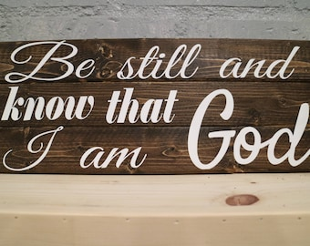 Be Still and Know That I am God - Rustic Wood Sign